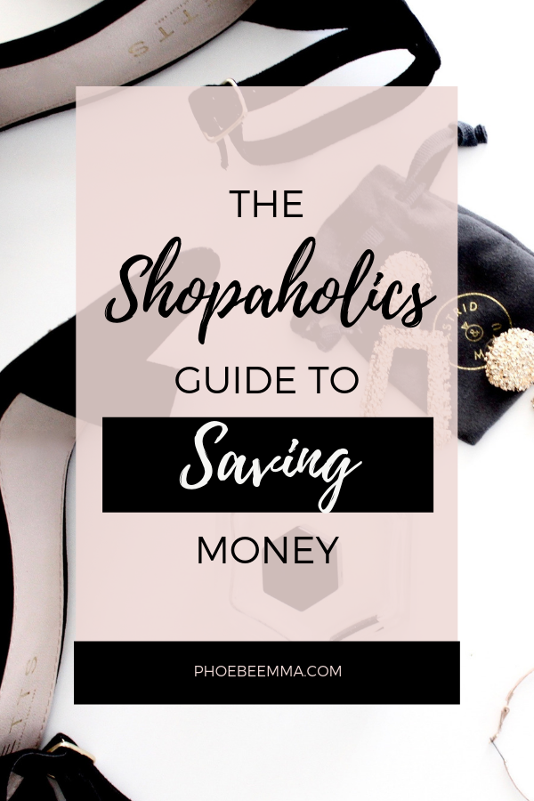 The Shopaholics Guide To Saving Money