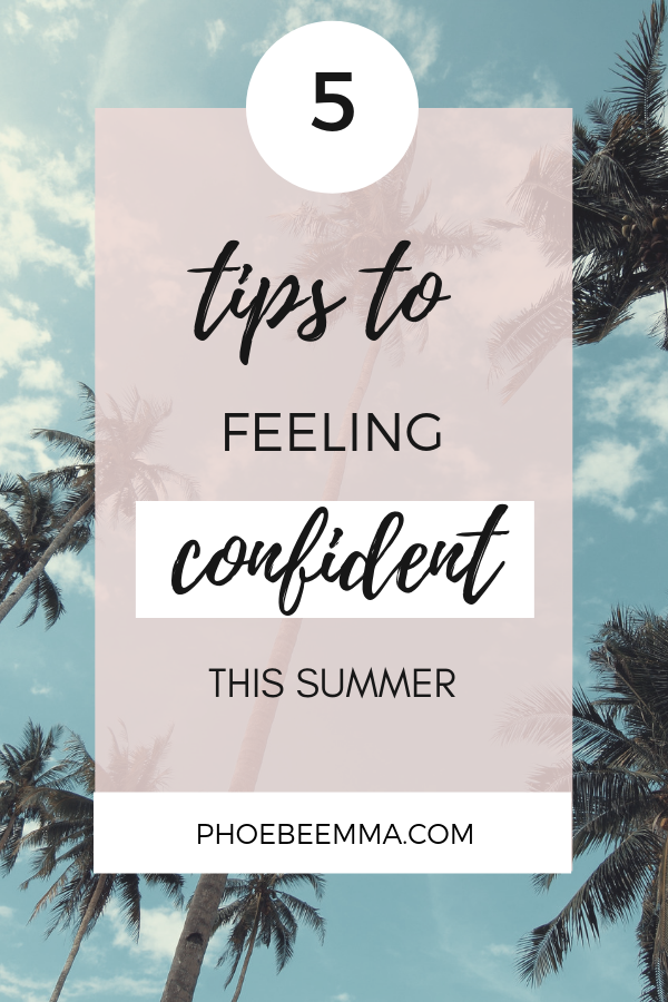 5 Tips For Feeling Confident This Summer